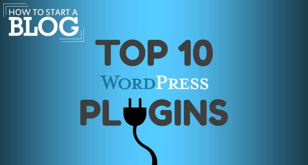 Top 10 WordPress Plugins to Improve Your Blog