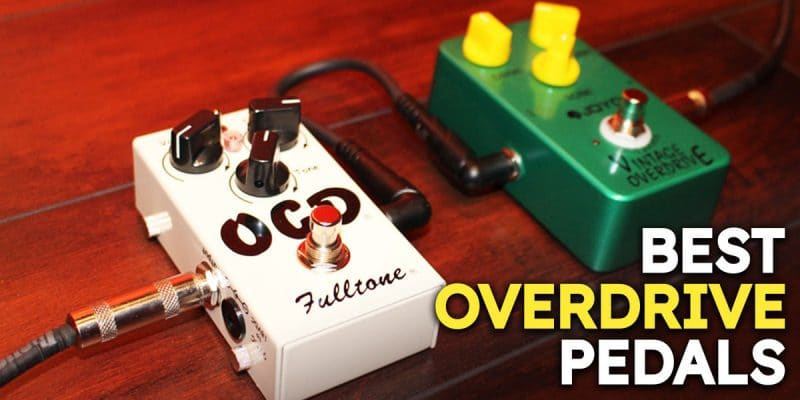 Best Overdrive Pedals for Guitarists 2020